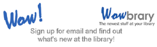 Sign up here for weekly Wowbrary Newsletter!